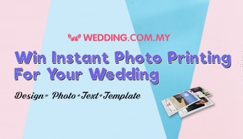 Win Instant Photo Printing worth RM800 For Your Wedding Reception!